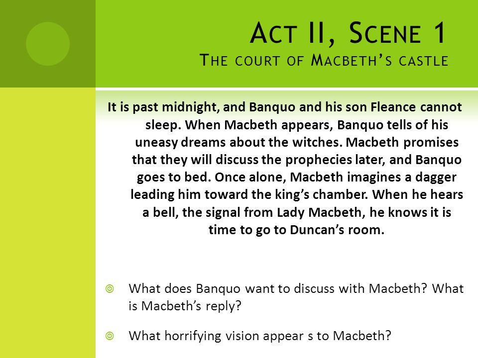 Act II, Scene 1 The court of Macbeth's castle