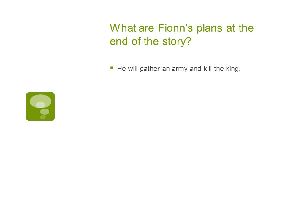 What are Fionn's plans at the end of the story