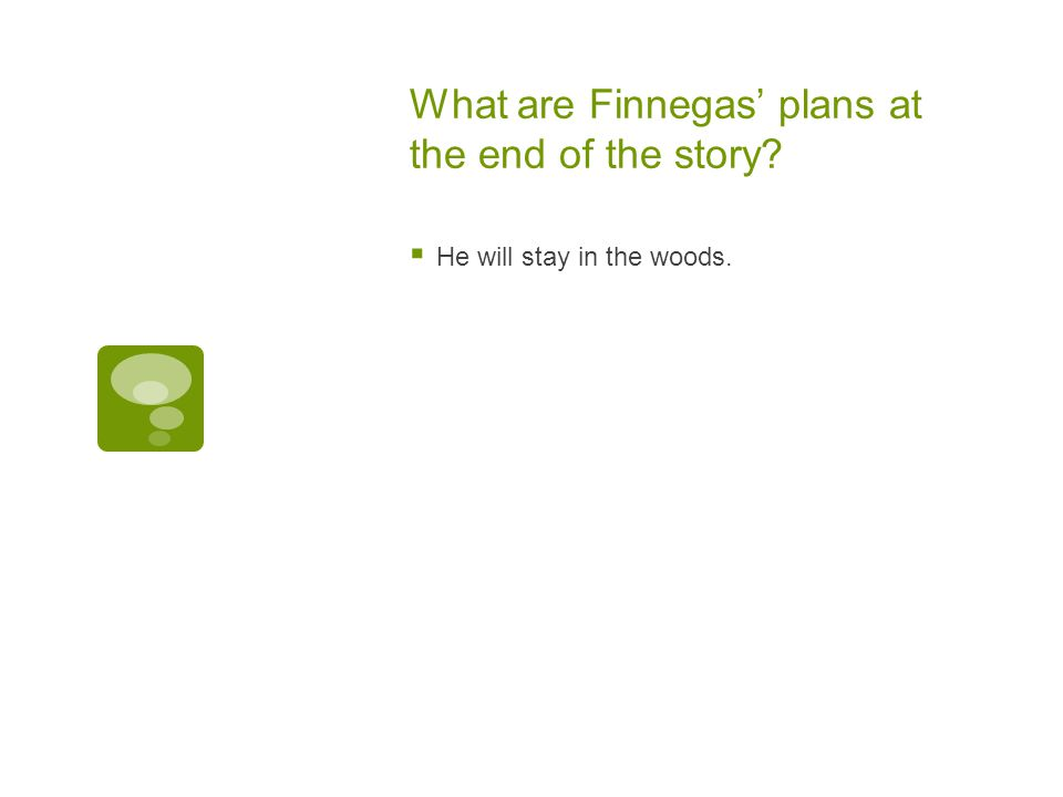 What are Finnegas' plans at the end of the story