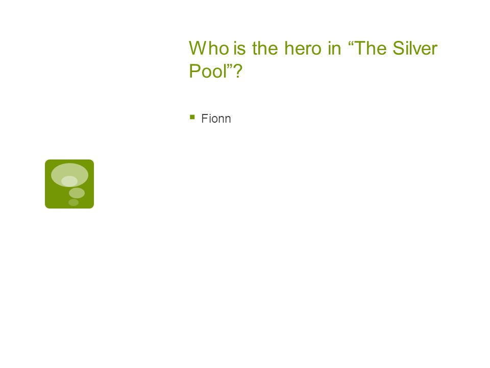 Who is the hero in The Silver Pool
