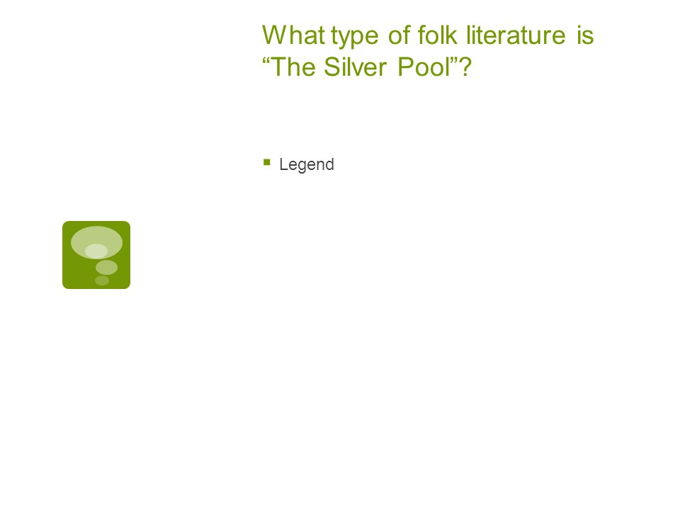 What type of folk literature is The Silver Pool