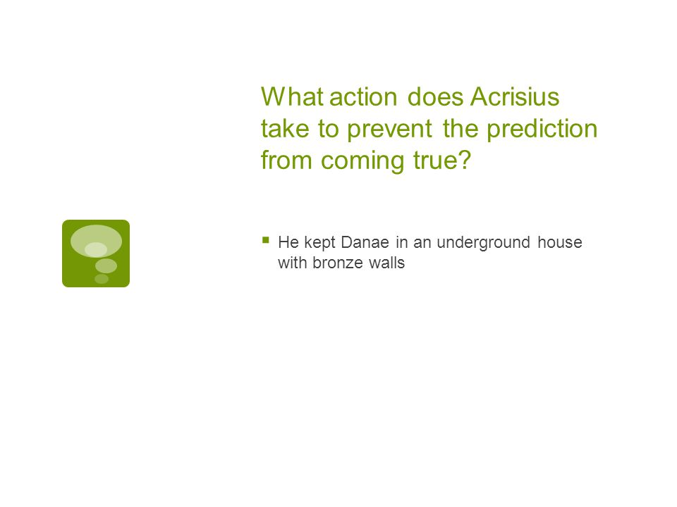 What action does Acrisius take to prevent the prediction from coming true