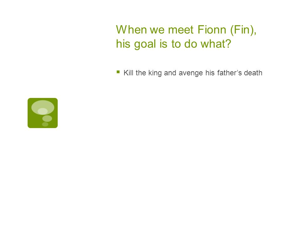 When we meet Fionn (Fin), his goal is to do what