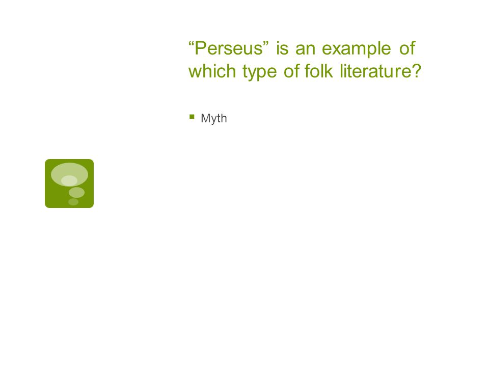 Perseus is an example of which type of folk literature