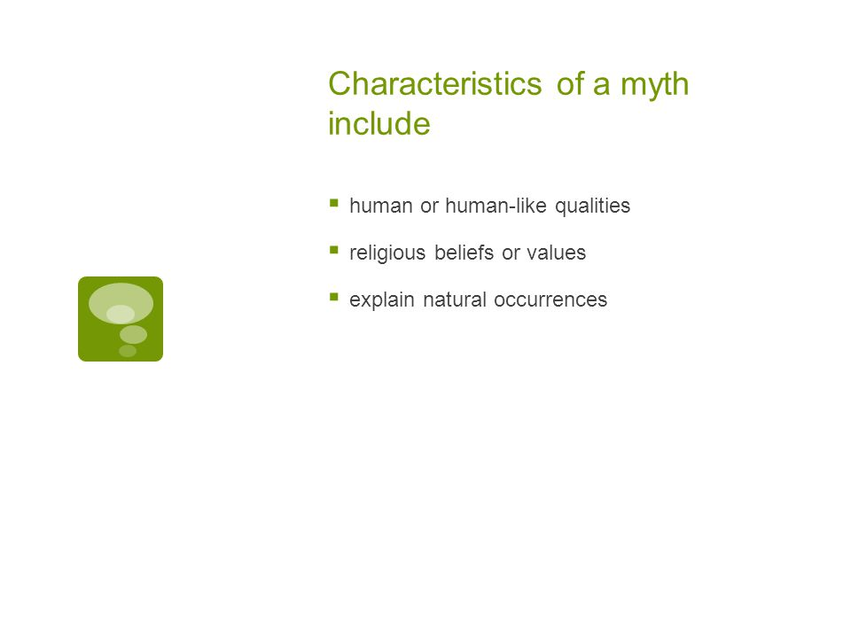 Characteristics of a myth include