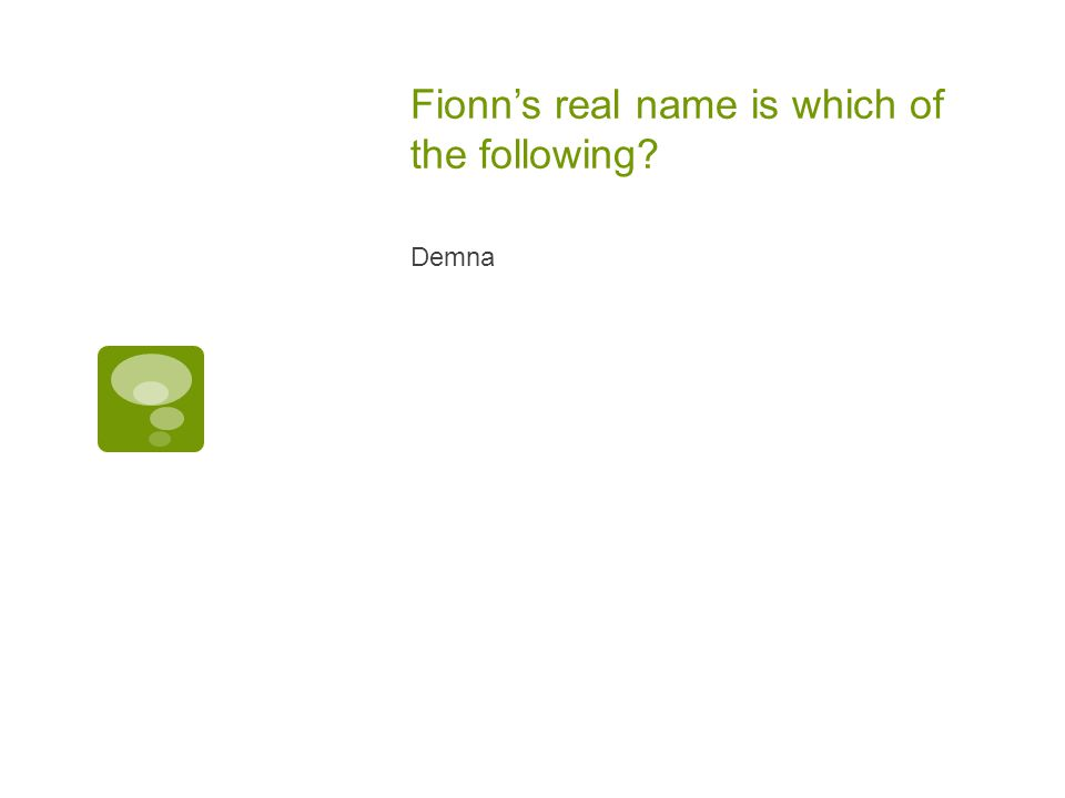 Fionn's real name is which of the following