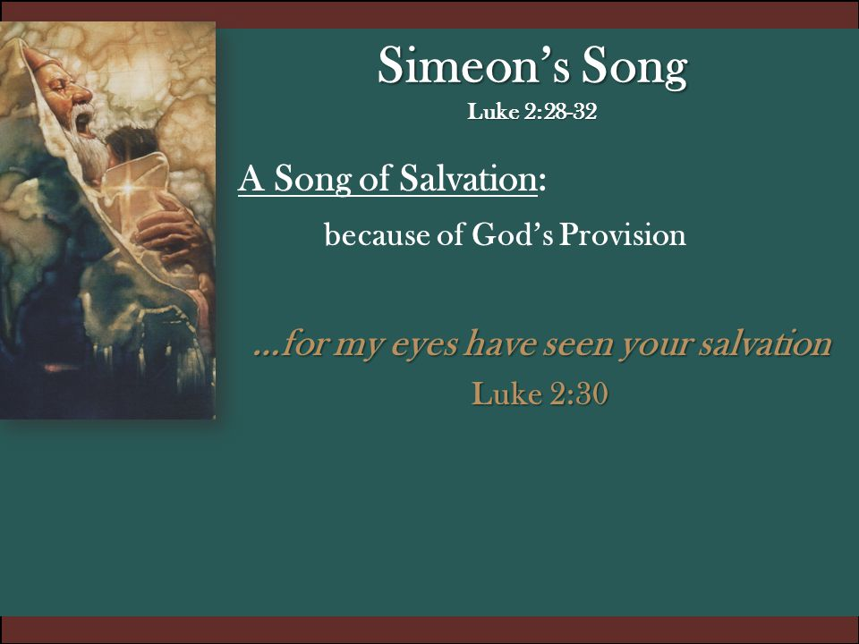 …for my eyes have seen your salvation