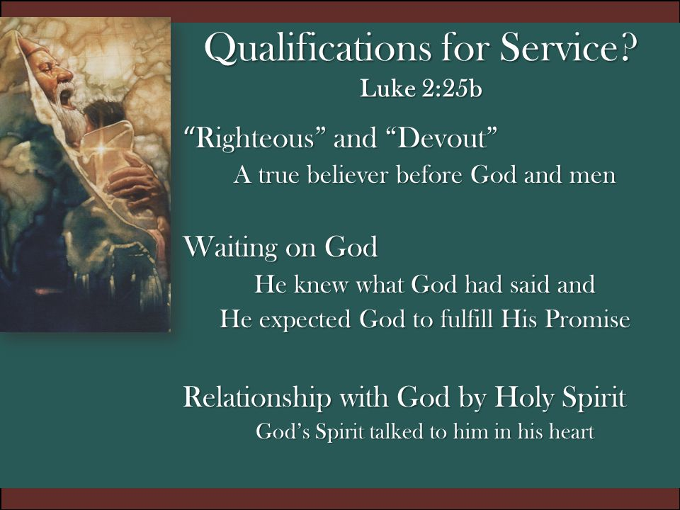 Qualifications for Service Luke 2:25b