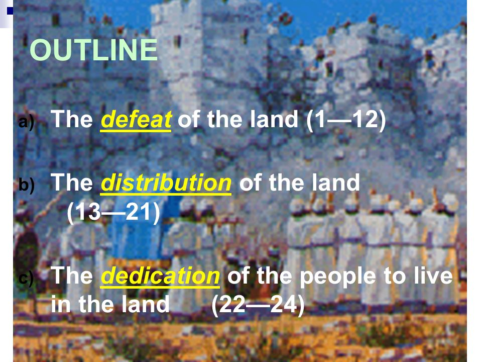 OUTLINE The defeat of the land (1—12)