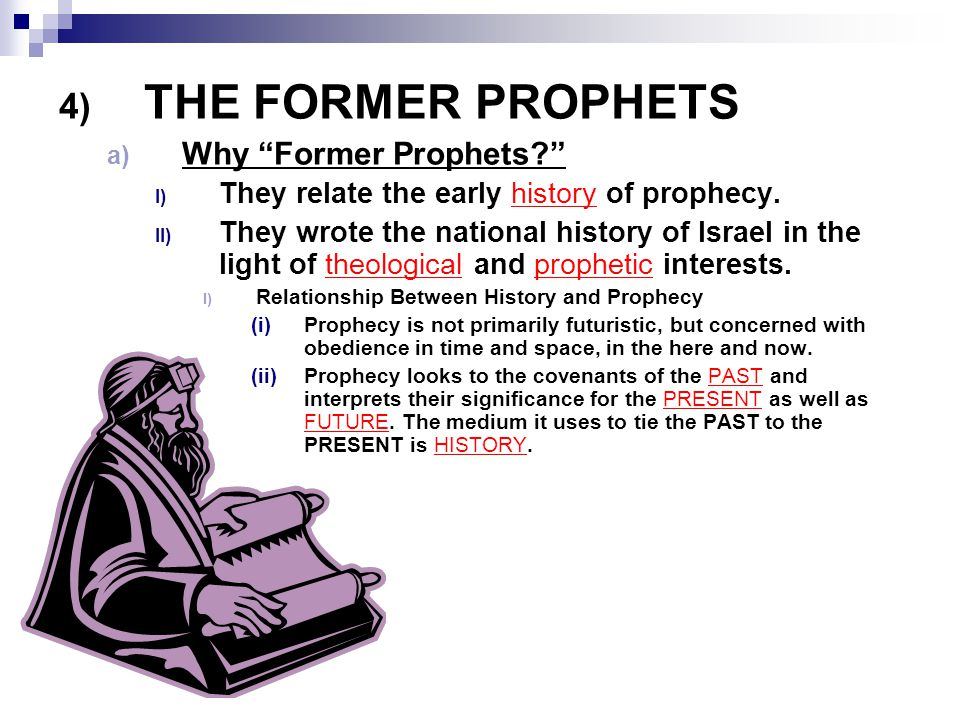 THE FORMER PROPHETS Why Former Prophets