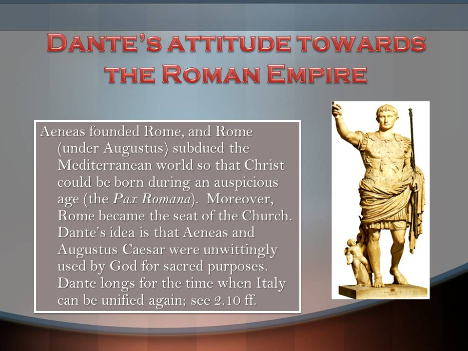 Dante's attitude towards the Roman Empire