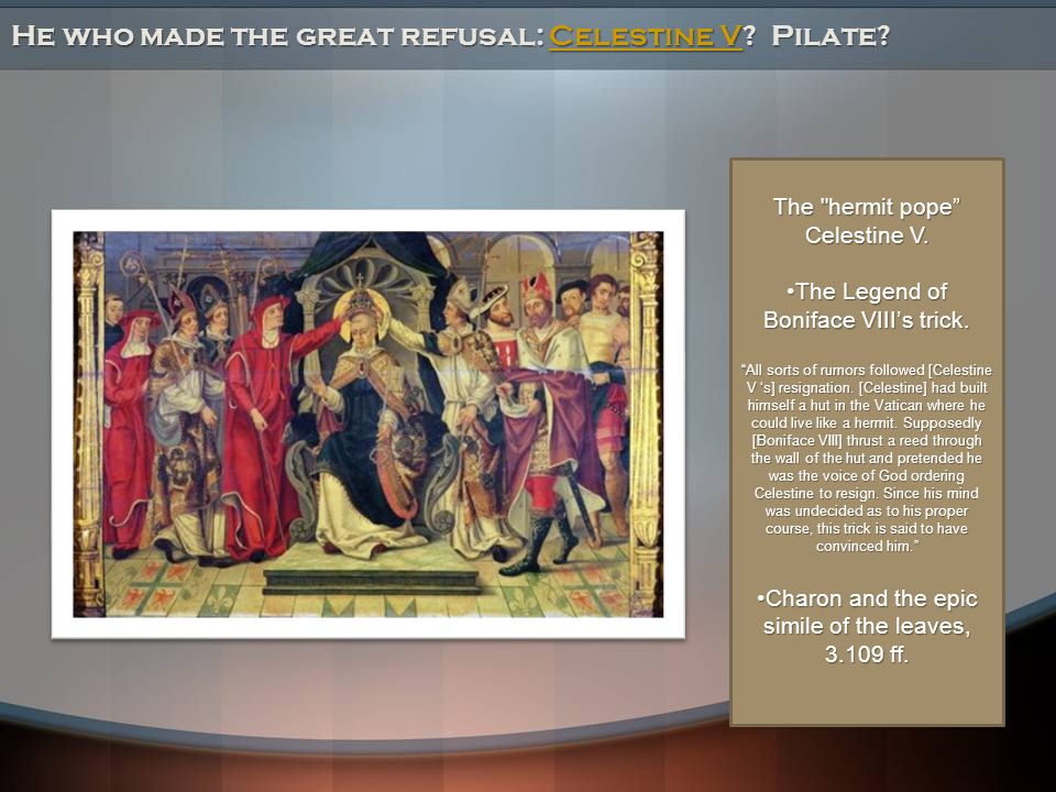 He who made the great refusal: Celestine V Pilate