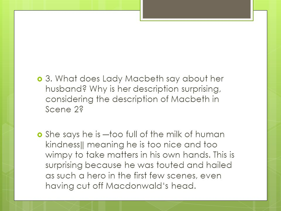 3. What does Lady Macbeth say about her husband
