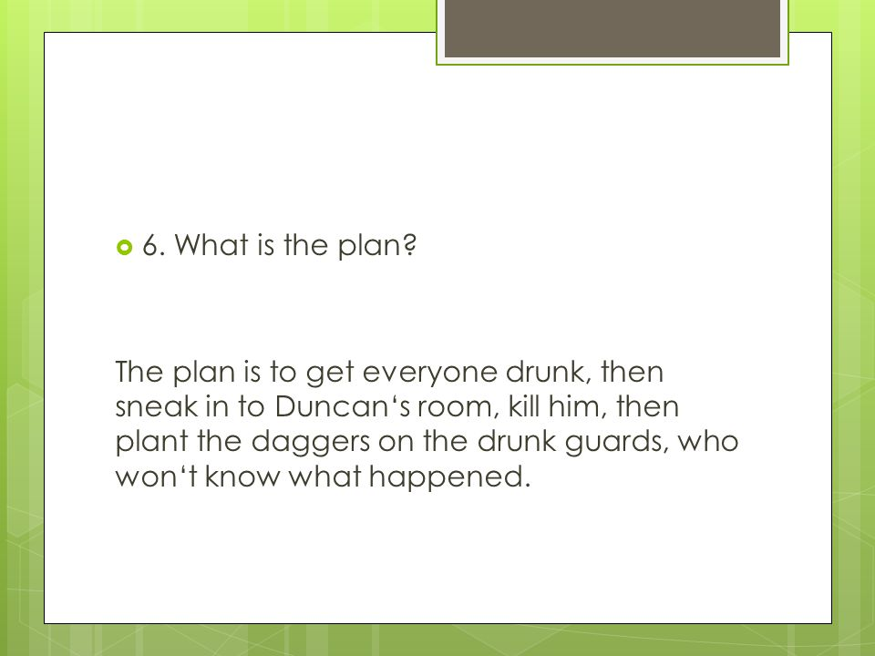 6. What is the plan