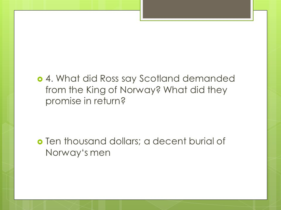 4. What did Ross say Scotland demanded from the King of Norway