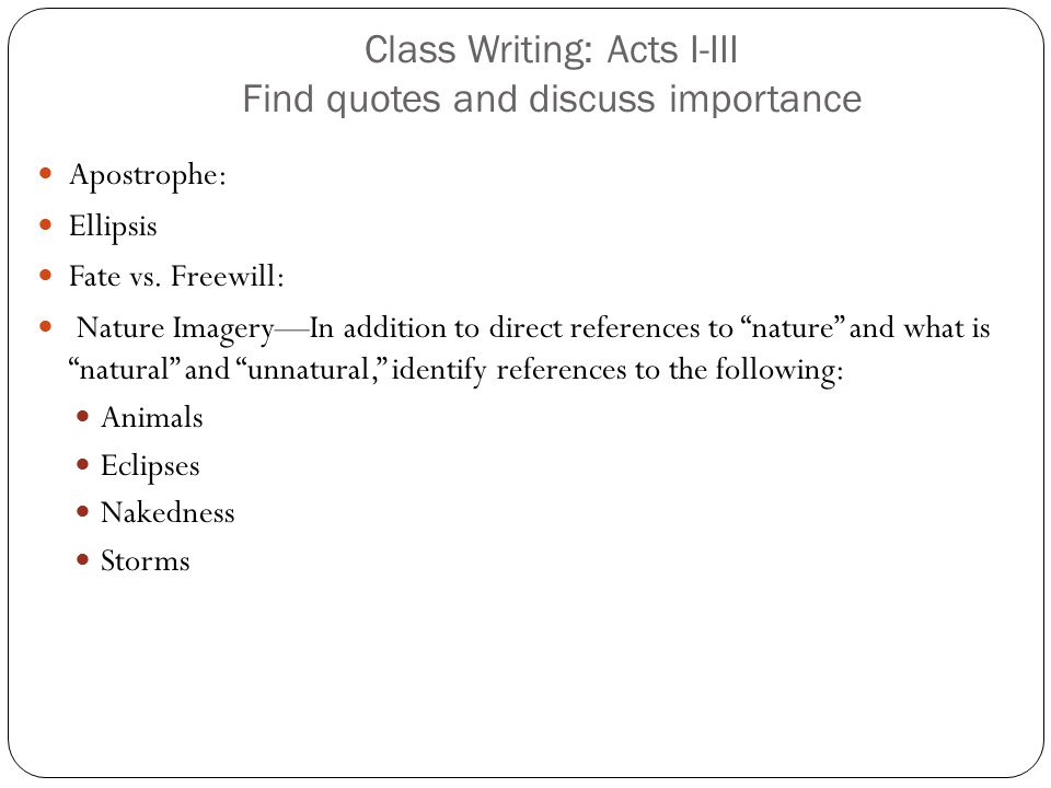 Class Writing: Acts I-III Find quotes and discuss importance