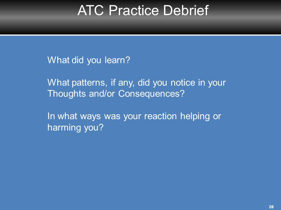 ATC Practice Debrief What did you learn