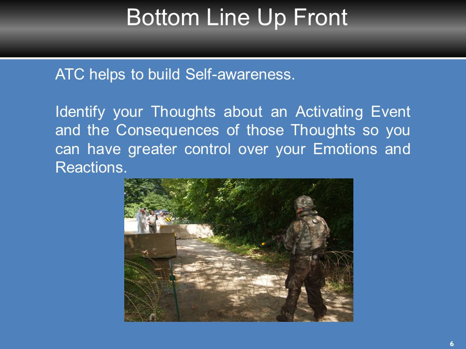 Bottom Line Up Front ATC helps to build Self-awareness.