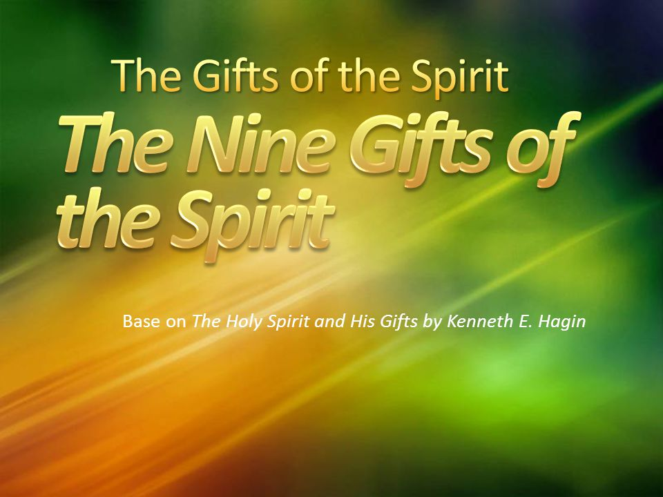 Base on The Holy Spirit and His Gifts by Kenneth E. Hagin