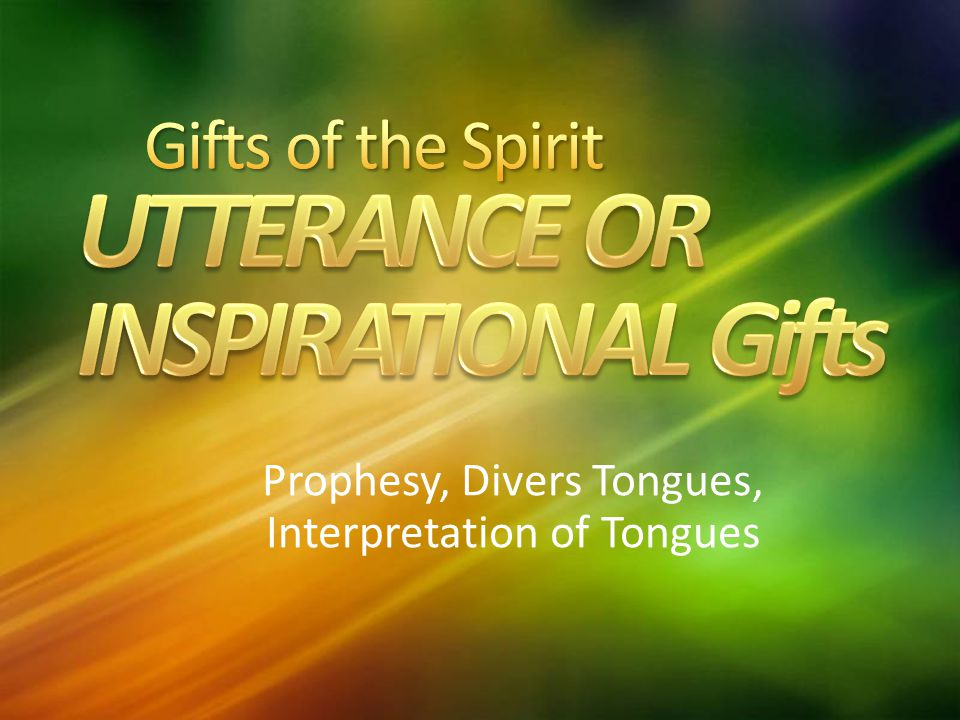 Prophesy, Divers Tongues, Interpretation of Tongues