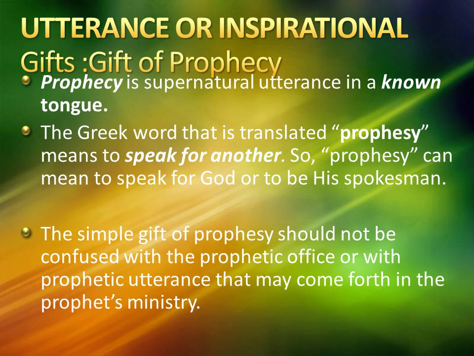 UTTERANCE OR INSPIRATIONAL Gifts :Gift of Prophecy