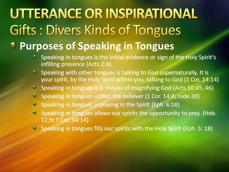 UTTERANCE OR INSPIRATIONAL Gifts : Divers Kinds of Tongues