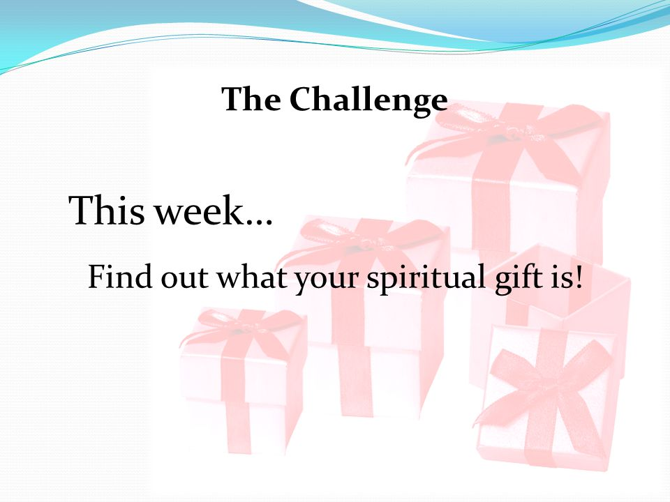 Find out what your spiritual gift is!