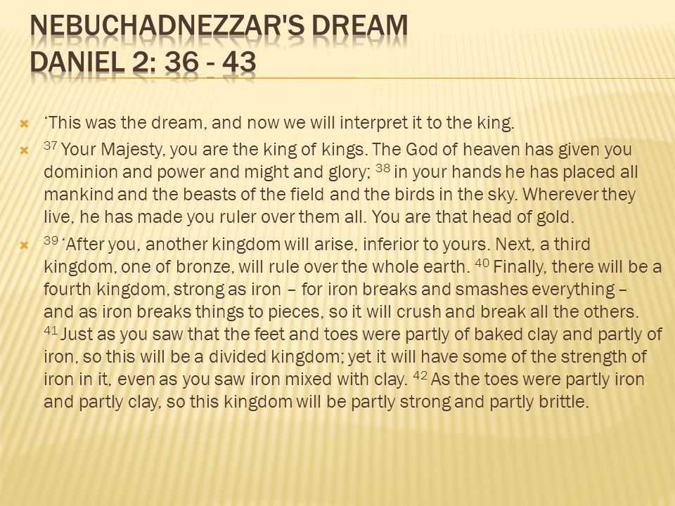 Nebuchadnezzar s dream Daniel 2: 36 - 43