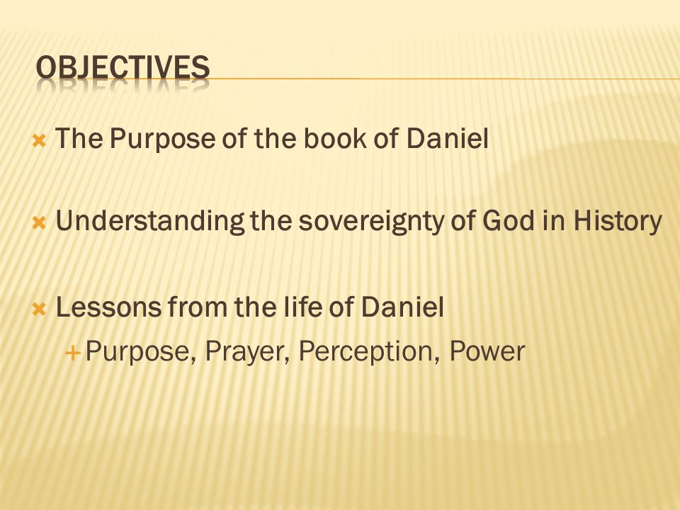 objectives The Purpose of the book of Daniel