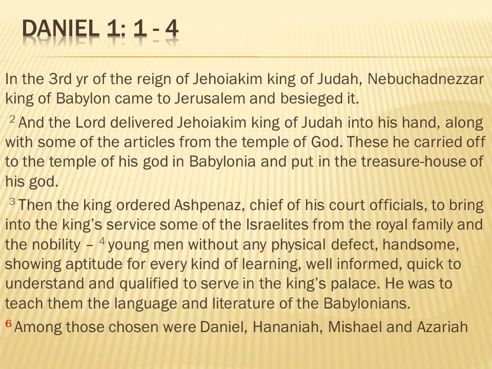 Daniel 1: 1 - 4