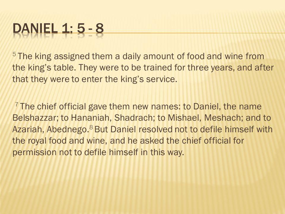 Daniel 1: 5 - 8