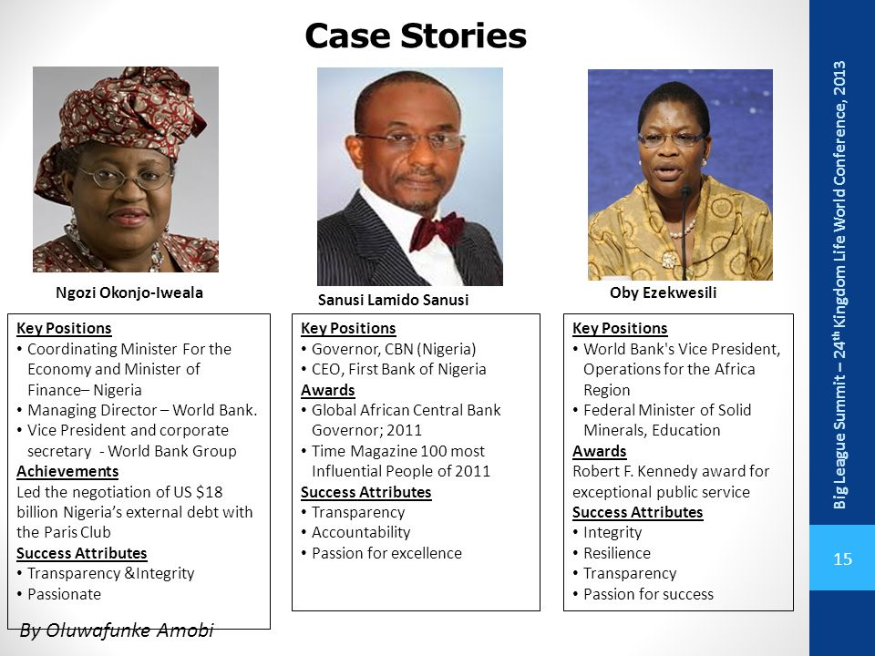 Case Stories Big League Summit – 24th Kingdom Life World Conference, 2013. Ngozi Okonjo-Iweala. Oby Ezekwesili.