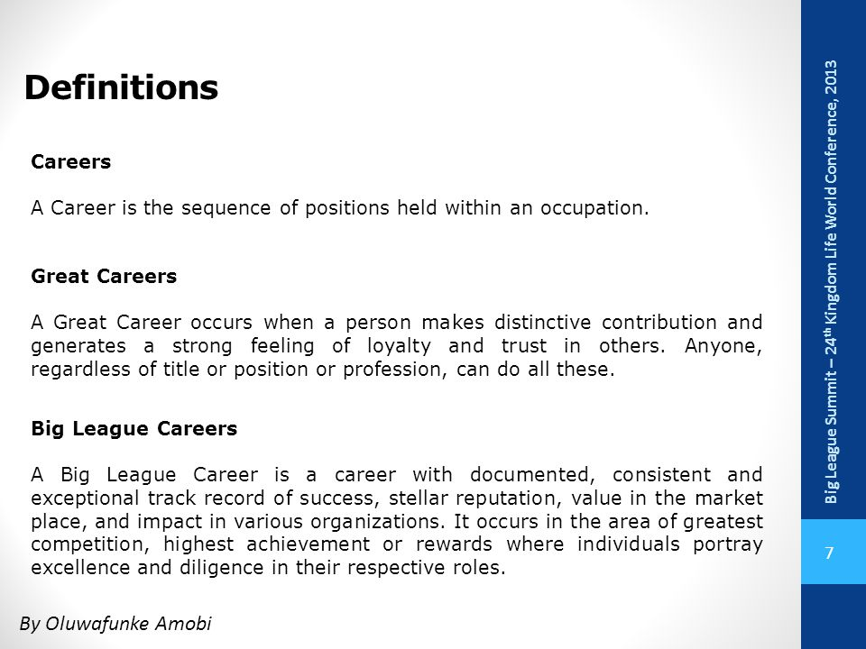 Definitions Careers. A Career is the sequence of positions held within an occupation. Great Careers.