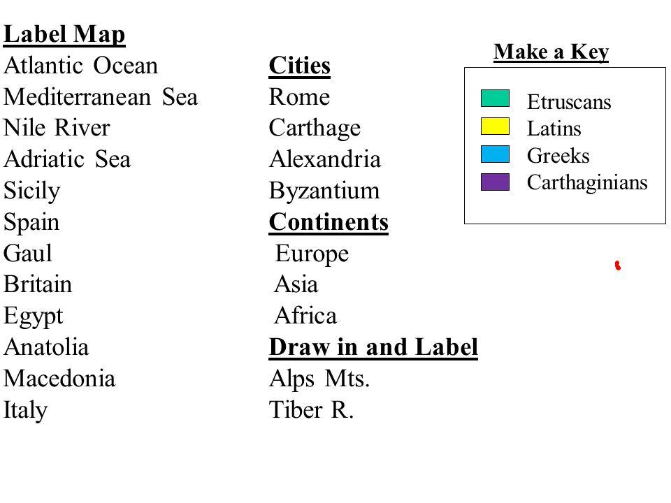 Mediterranean Sea Rome Nile River Carthage Adriatic Sea Alexandria