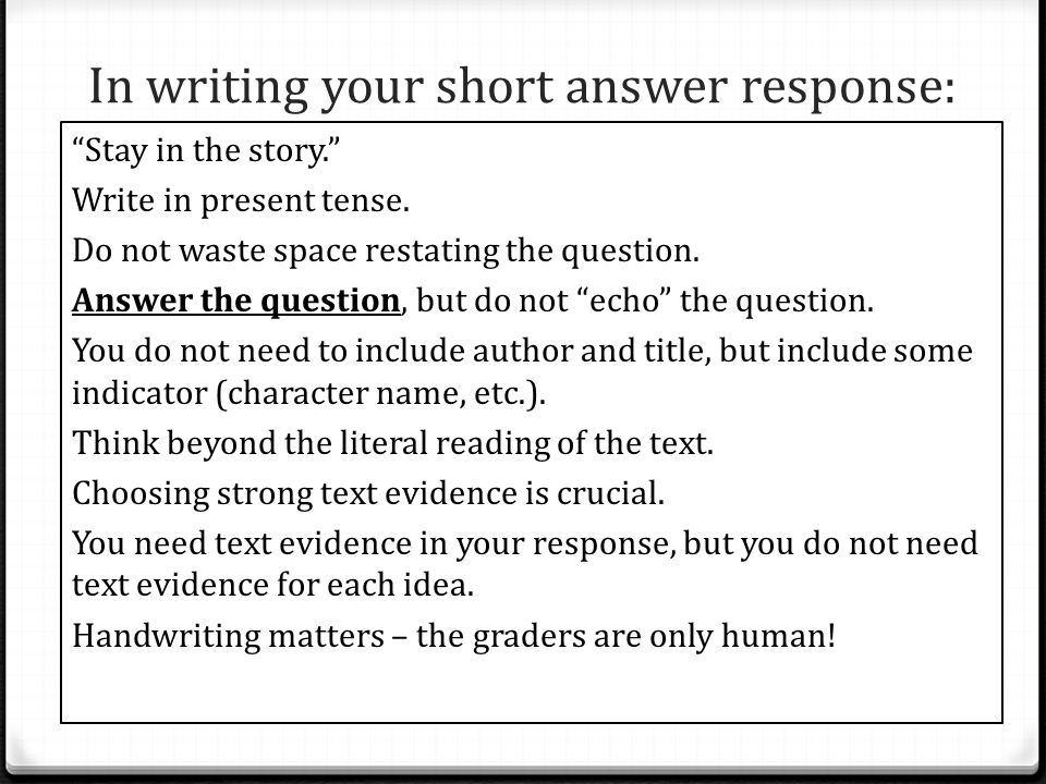 In writing your short answer response: