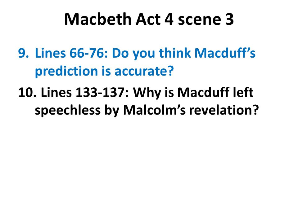 Macbeth Act 4 scene 3 Lines 66-76: Do you think Macduff's prediction is accurate
