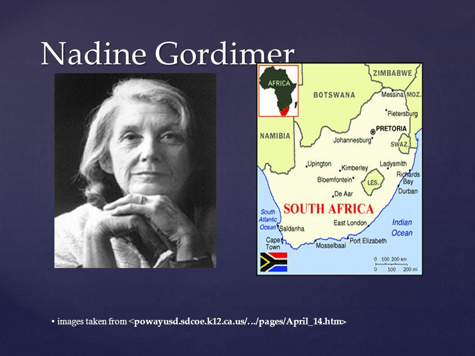 Nadine Gordimer images taken from <powayusd.sdcoe.k12.ca.us/. ../pages/April_14.htm>