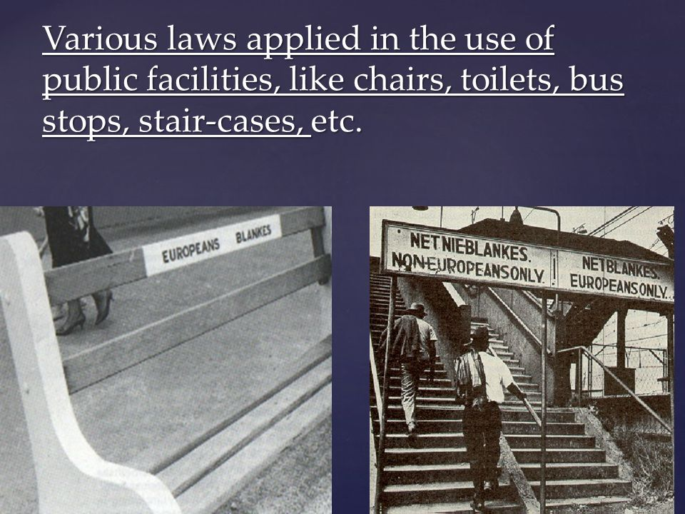 Various laws applied in the use of public facilities, like chairs, toilets, bus stops, stair-cases, etc.