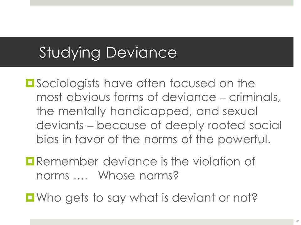 Studying Deviance