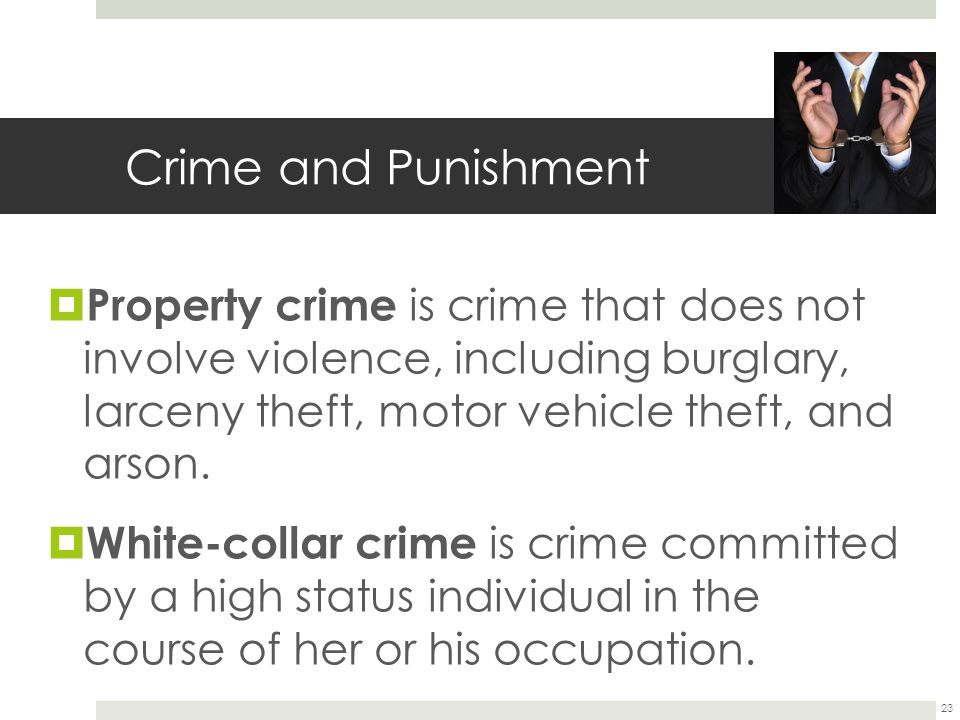 Crime and Punishment Property crime is crime that does not involve violence, including burglary, larceny theft, motor vehicle theft, and arson.