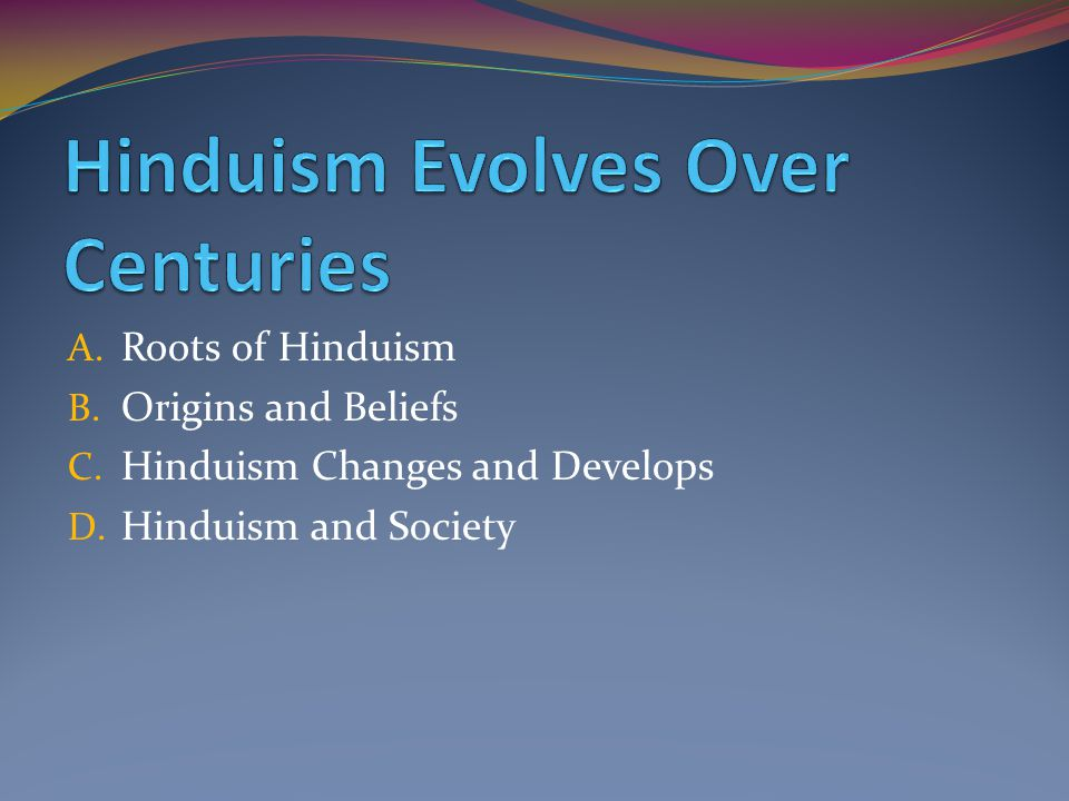 Hinduism Evolves Over Centuries