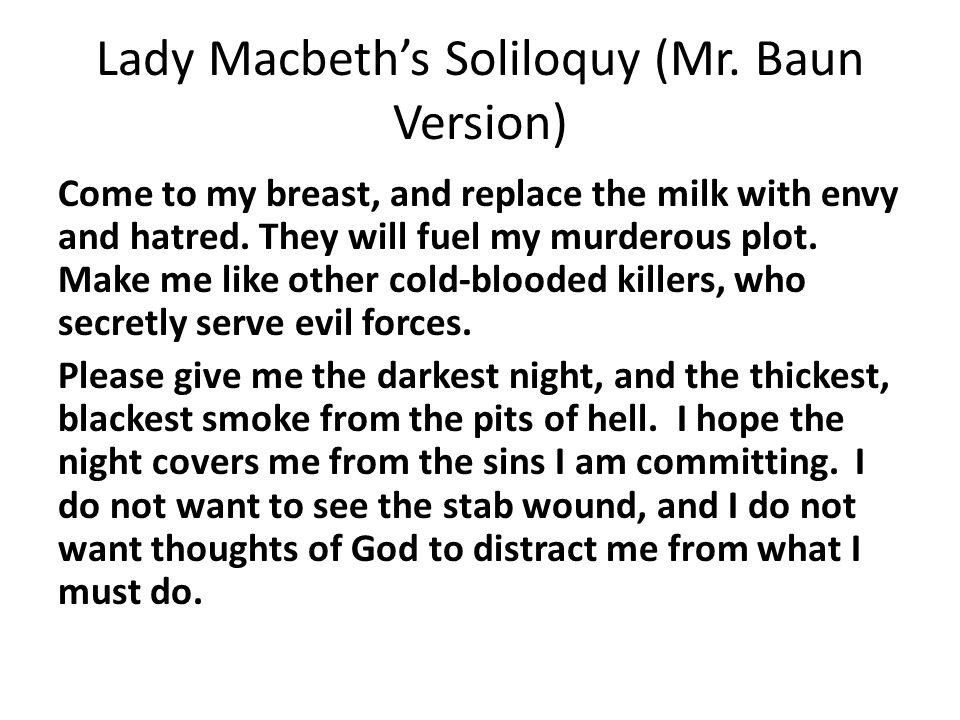 Lady Macbeth's Soliloquy (Mr. Baun Version)