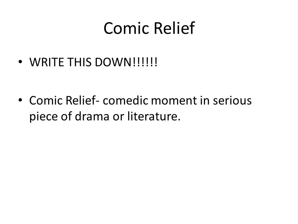 Comic Relief WRITE THIS DOWN!!!!!!