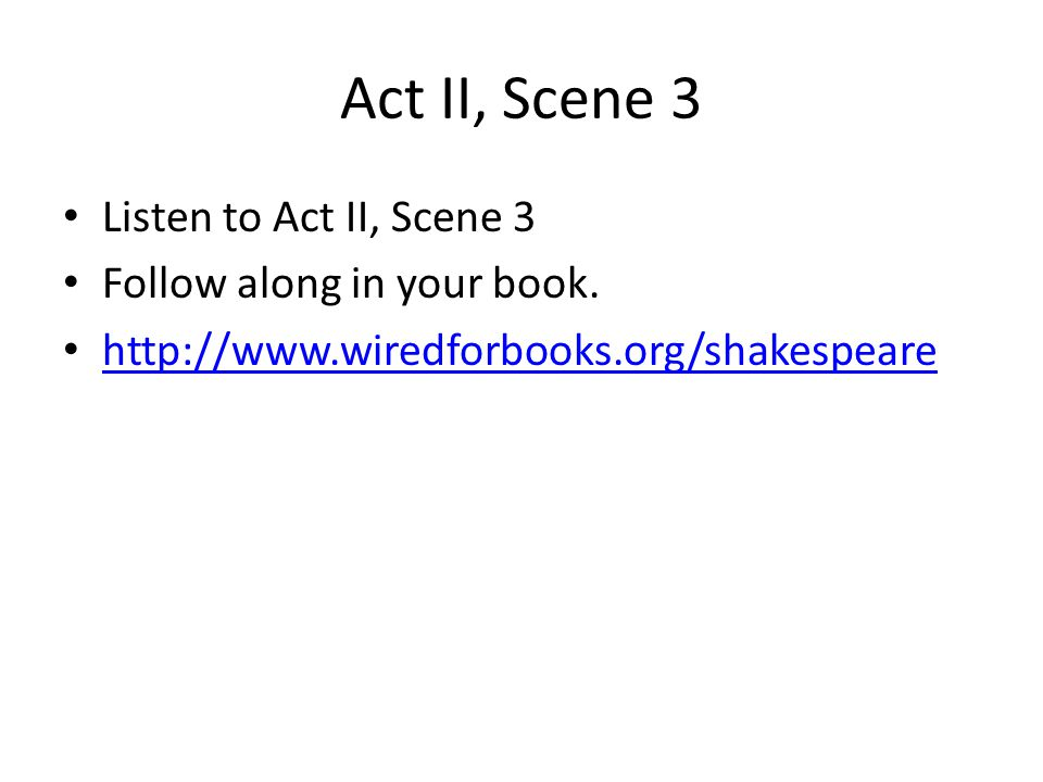 Act II, Scene 3 Listen to Act II, Scene 3 Follow along in your book.