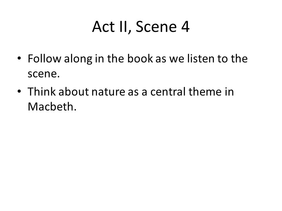 Act II, Scene 4 Follow along in the book as we listen to the scene.