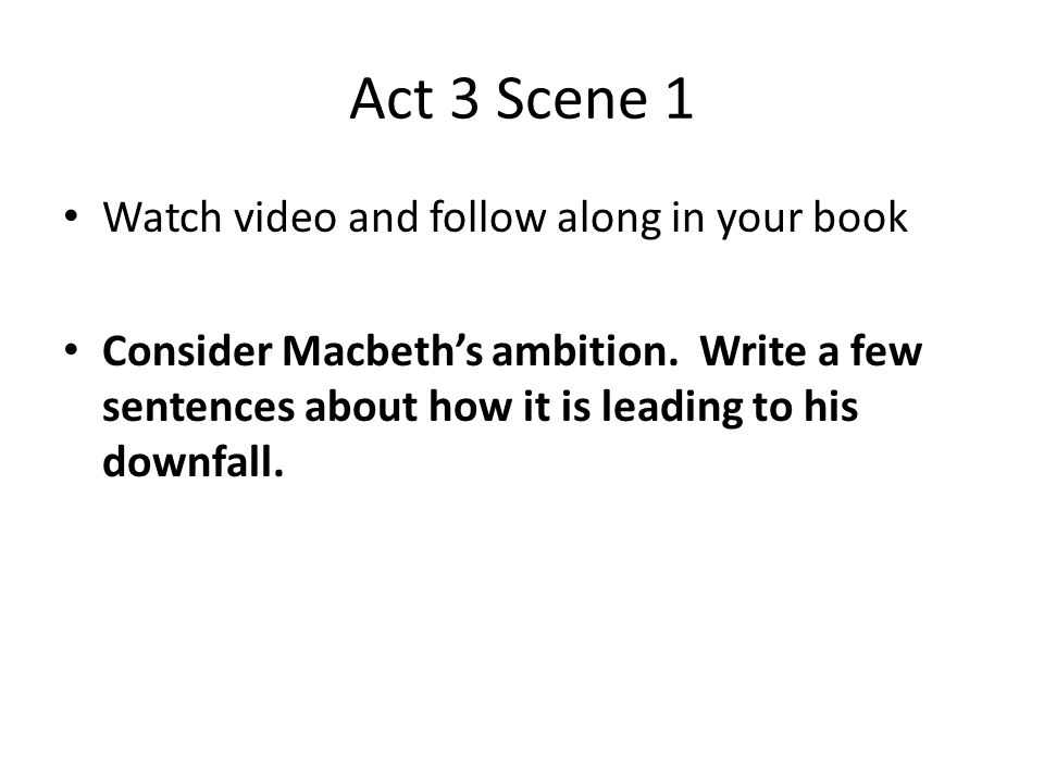 Act 3 Scene 1 Watch video and follow along in your book