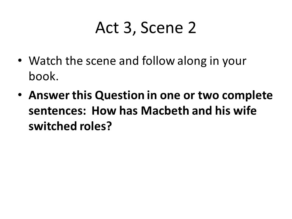 Act 3, Scene 2 Watch the scene and follow along in your book.