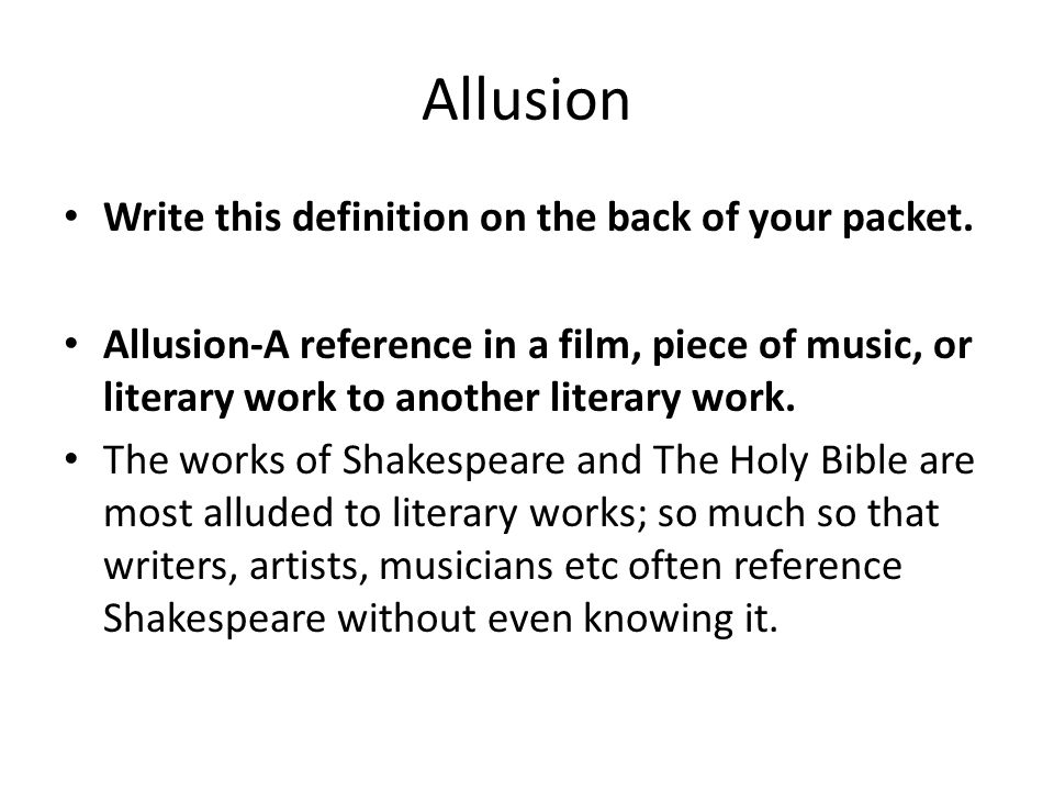 Allusion Write this definition on the back of your packet.