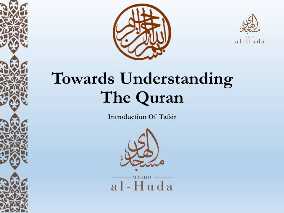 Towards Understanding The Quran