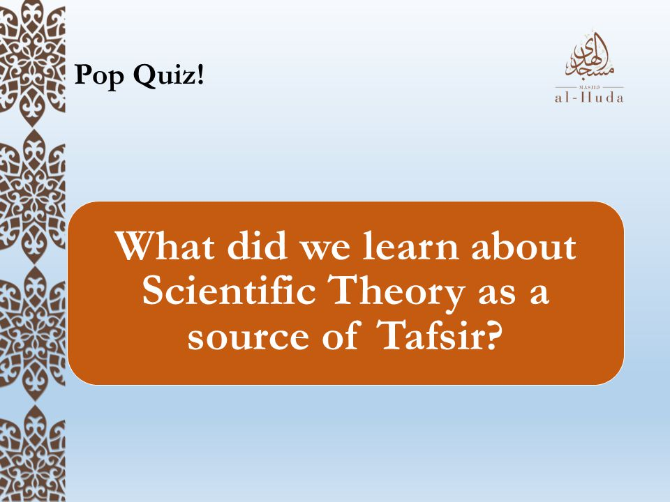 What did we learn about Scientific Theory as a source of Tafsir